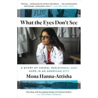 Cover of What the Eyes Don't See by Mona Hanna-Attisha
